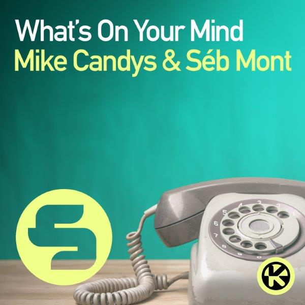 Cover Mike Candys  Séb Mont   Whats on Your Mind