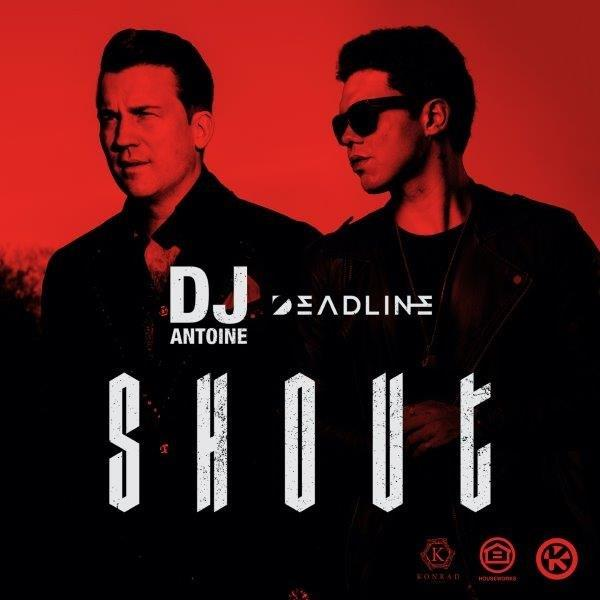 Cover DJ Antoine  DEADLINE   Shout